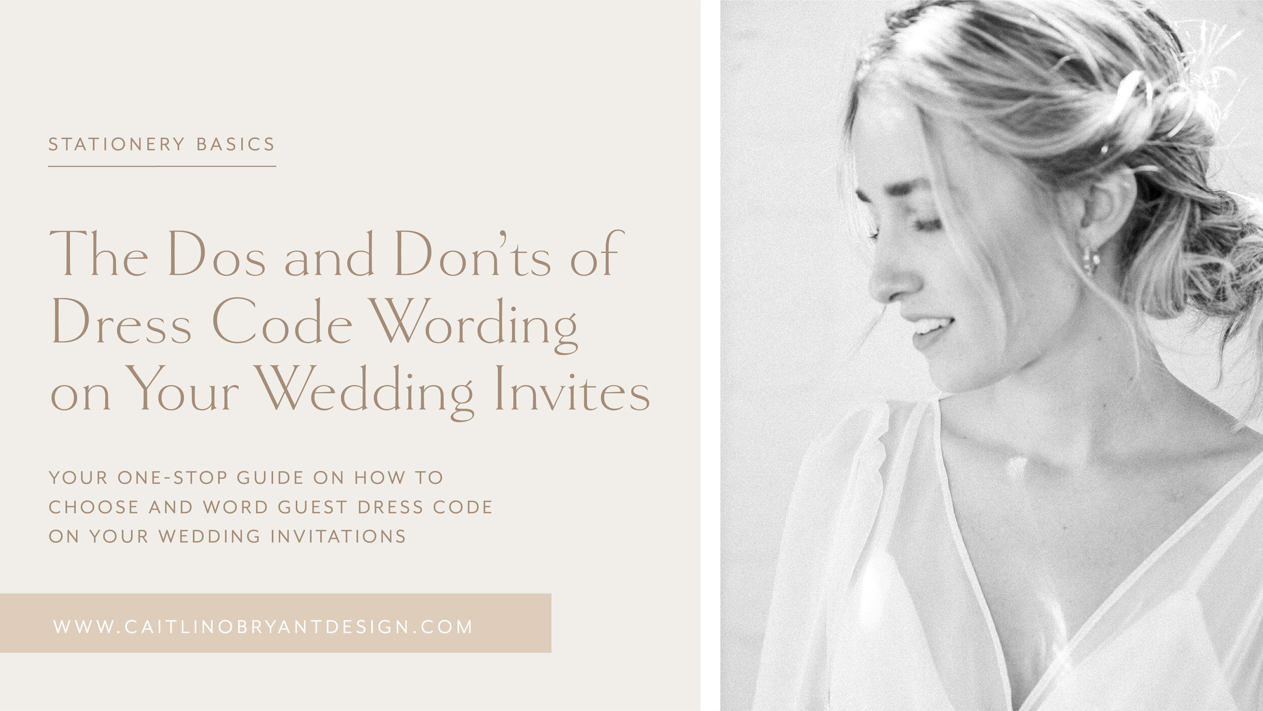 While everyone may be looking forward to the big day, there are plenty of other celebrations that shouldn't be forgotten, namely the bridal shower. The Dos And Don Ts Of Dress Code Wording On Your Wedding Invitations Caitlin O Bryant Design