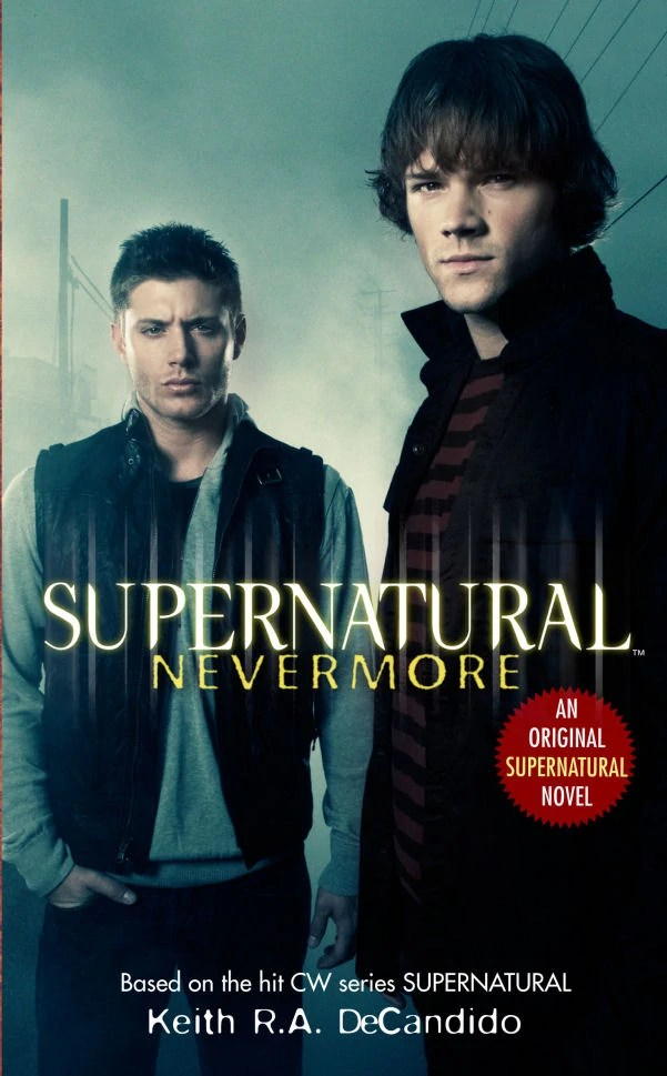 Supernatural books, supernatural nevermore, books about the Winchesters, Keith R.A. DeCandido Supernatural, Sam and Dean's childhood,