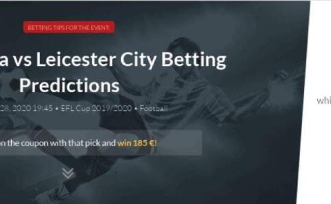 Aston Villa Vs Leicester City Betting Predictions Tips
