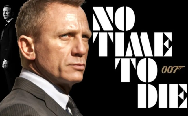No Time To Die What Bond 25 S Title Reveals About The Movie