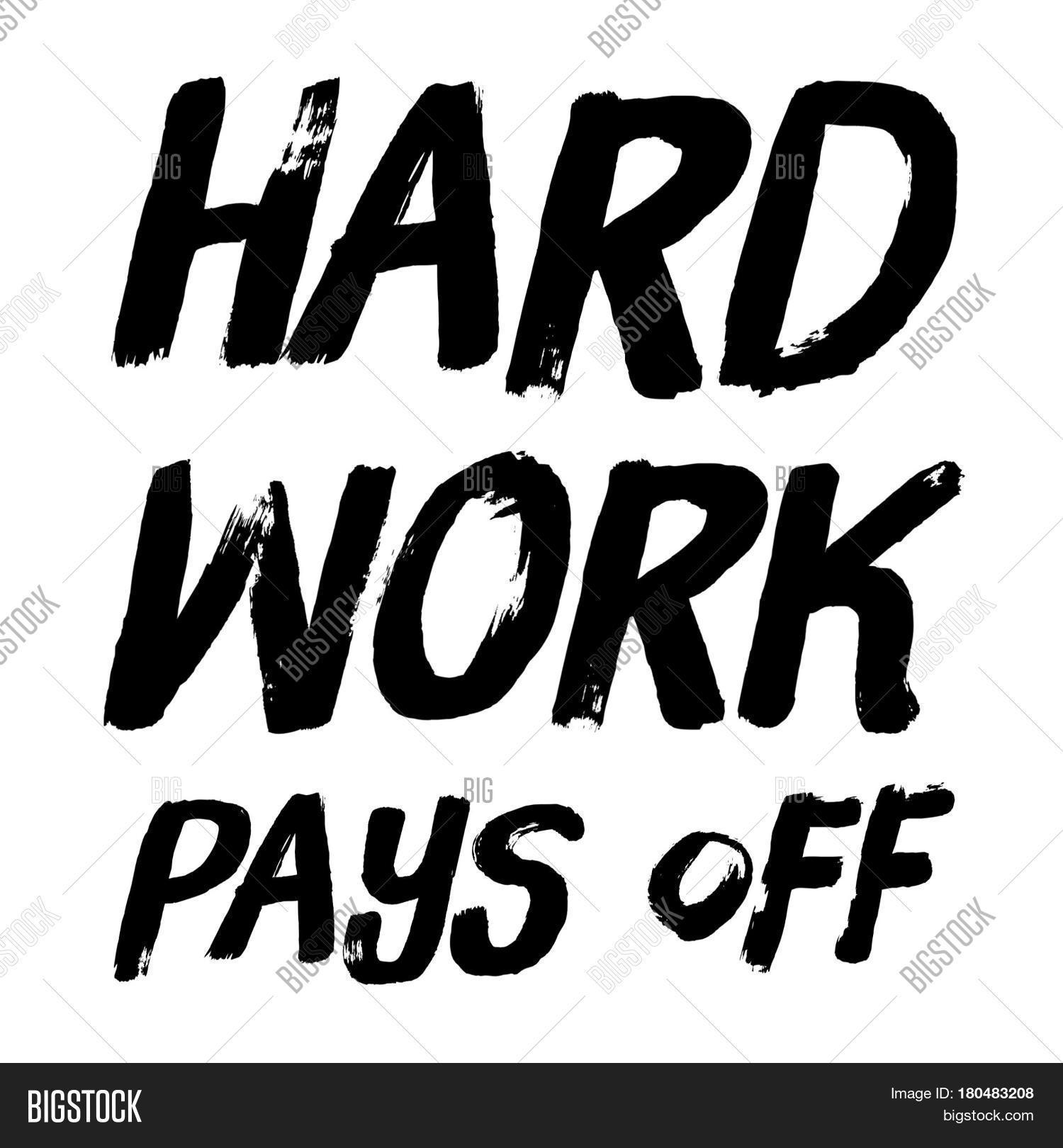 Quote On White - Hard Work Pays Off Image & Photo | Bigstock