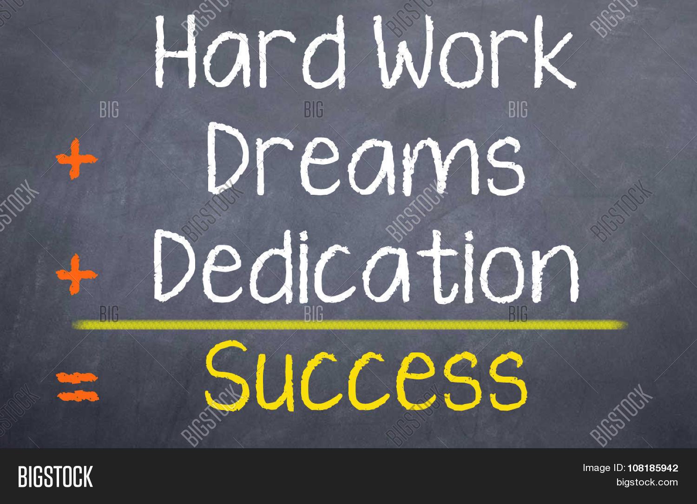 Hard Work + Dreams + Dedication = Image & Photo | Bigstock