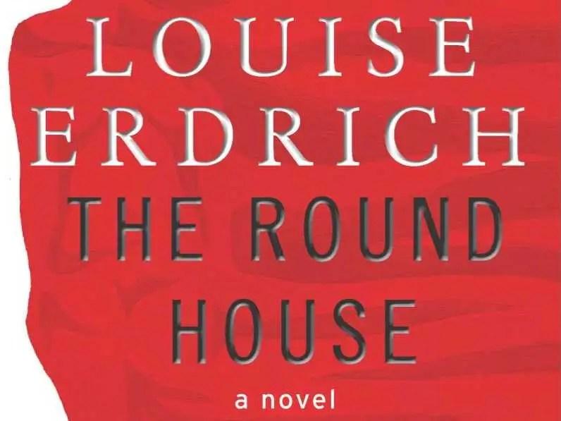 """NORTH DAKOTA: """"The Round House"""" by Louise Erdrich"""