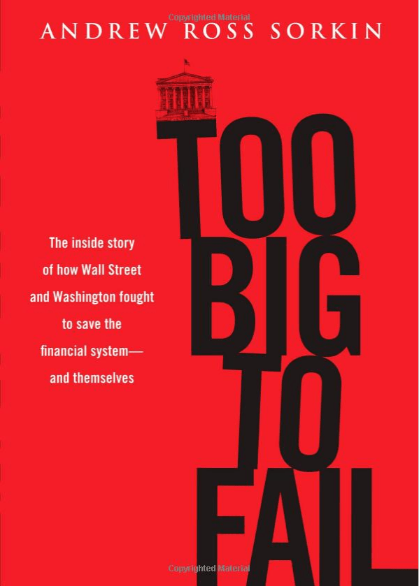 """Too Big to Fail"" by Andrew Ross Sorkin"