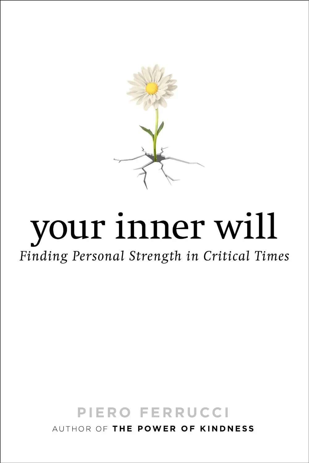"""Your Inner Will: Finding Personal Strength in Critical Times"""