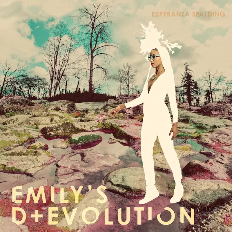 "16. Esperanza Spalding —""Emily's D+Evolution"""