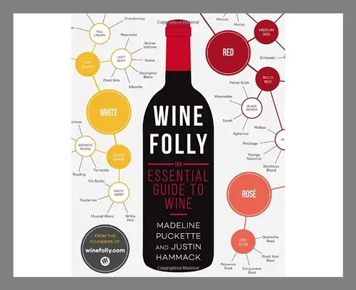 """""""Wine Folly: The Essential Guide to Wine"""""""