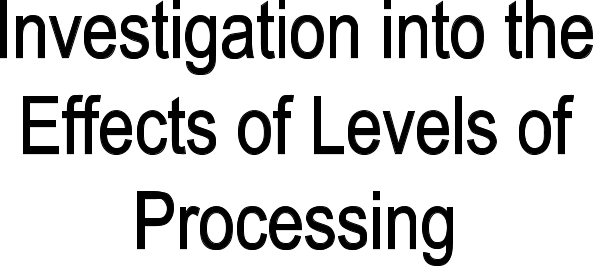 Investigation into the effects of levels of processing