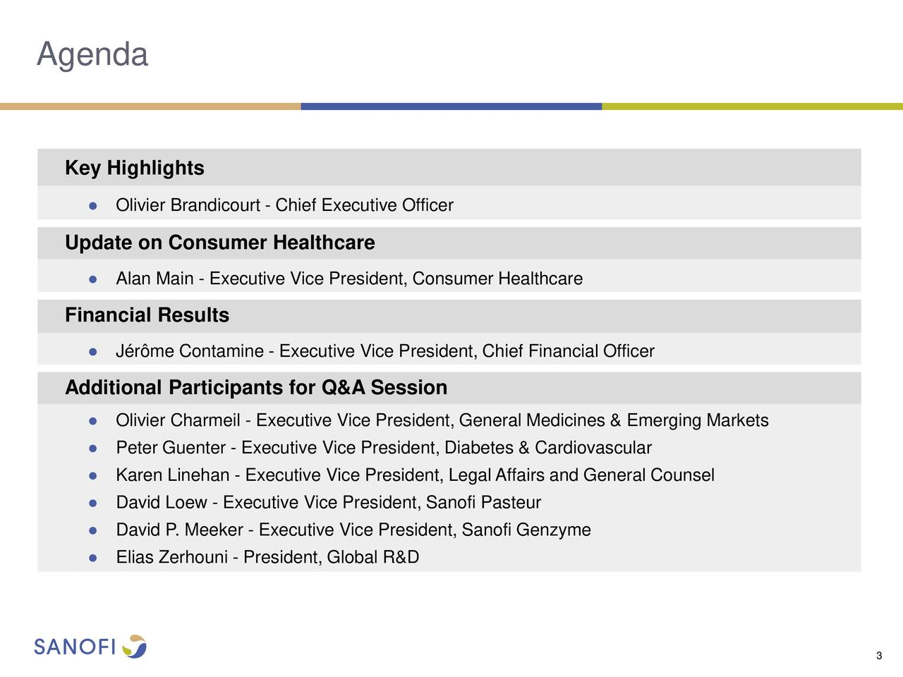 Key Highlights Olivier Brandicourt - Chief Executive Officer Update On  Consumer Healthcare Alan Main - Executive