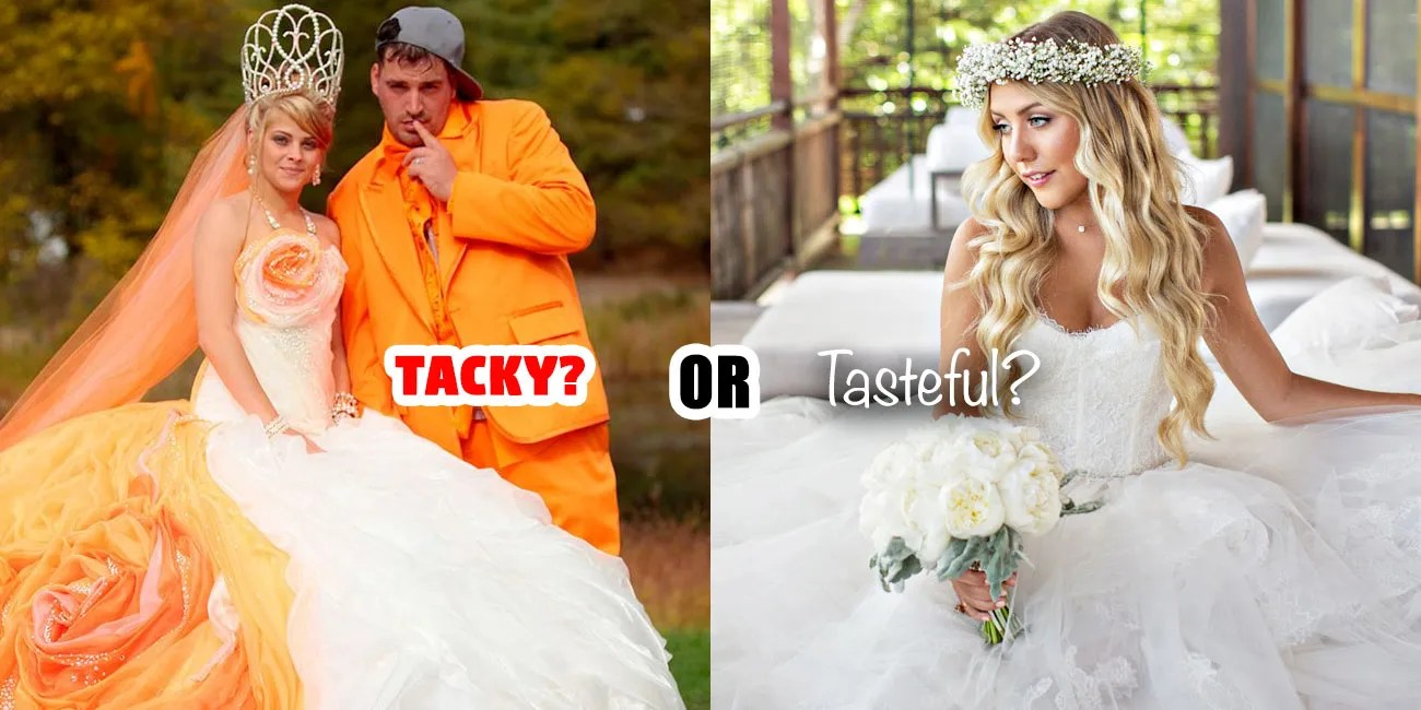 Are You Tacky Or Tasteful? Plan A Wedding To Find Out