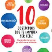 «10 obstáculos que te impiden ser feliz», de Irene López Assor.