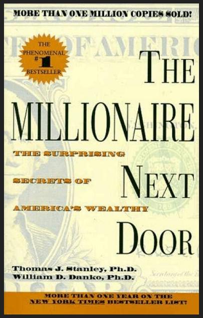 """The Millionaire Next Door"" by Thomas J. Stanley and William D. Danko"