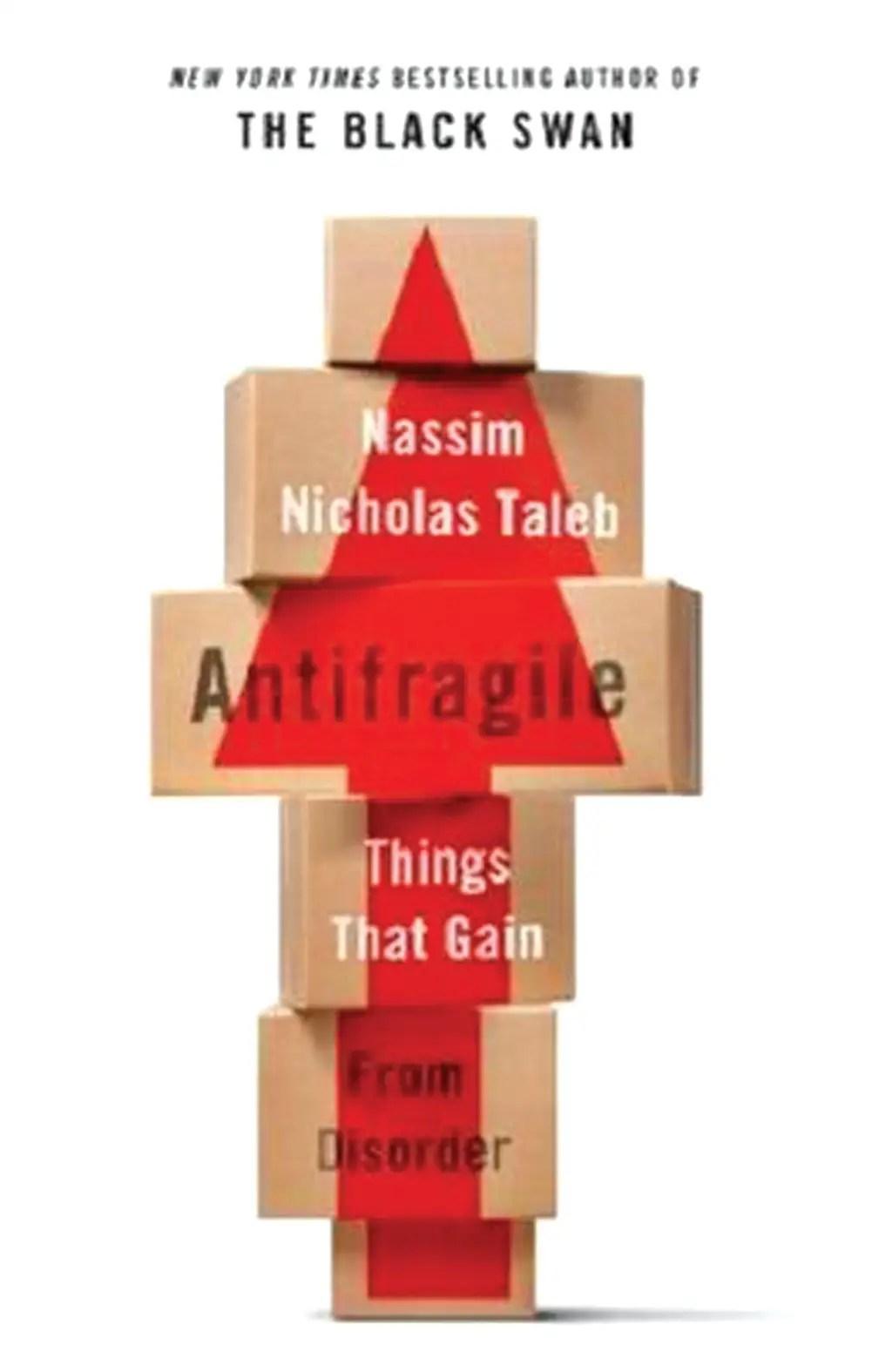 """Antifragile"" by Nassim Tale"