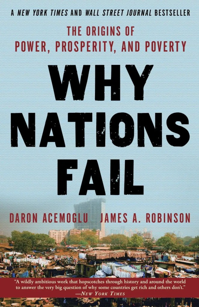'Why Nations Fail' by Daron Acemoglu and James A. Robinson