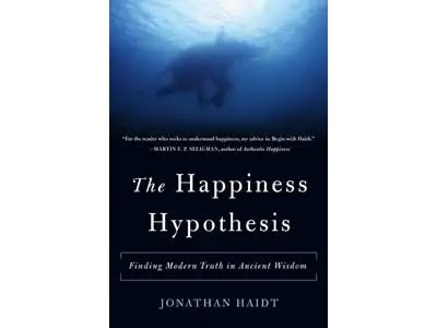 """""""The Happiness Hypothesis"""" by Jonathan Haidt"""