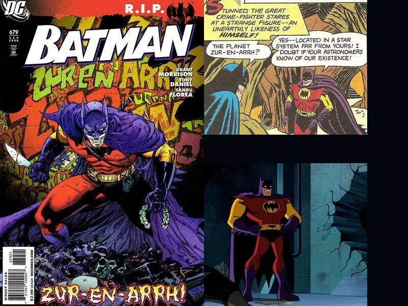 "August 1958 / 2009 / 2011: ""The Batman of Zur-En-Arrh"" – No, this isn't Bruce Wayne; rather, it's Tiano, an alien from the planet Zur-En-Arrh. His costume consists of red, yellow, and purple with a much different logo. The character returns over the years in comics and television appearances."