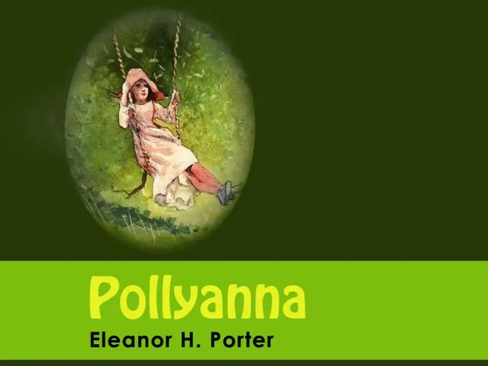 "VERMONT: ""Pollyanna"" by Eleanor H. Porter"