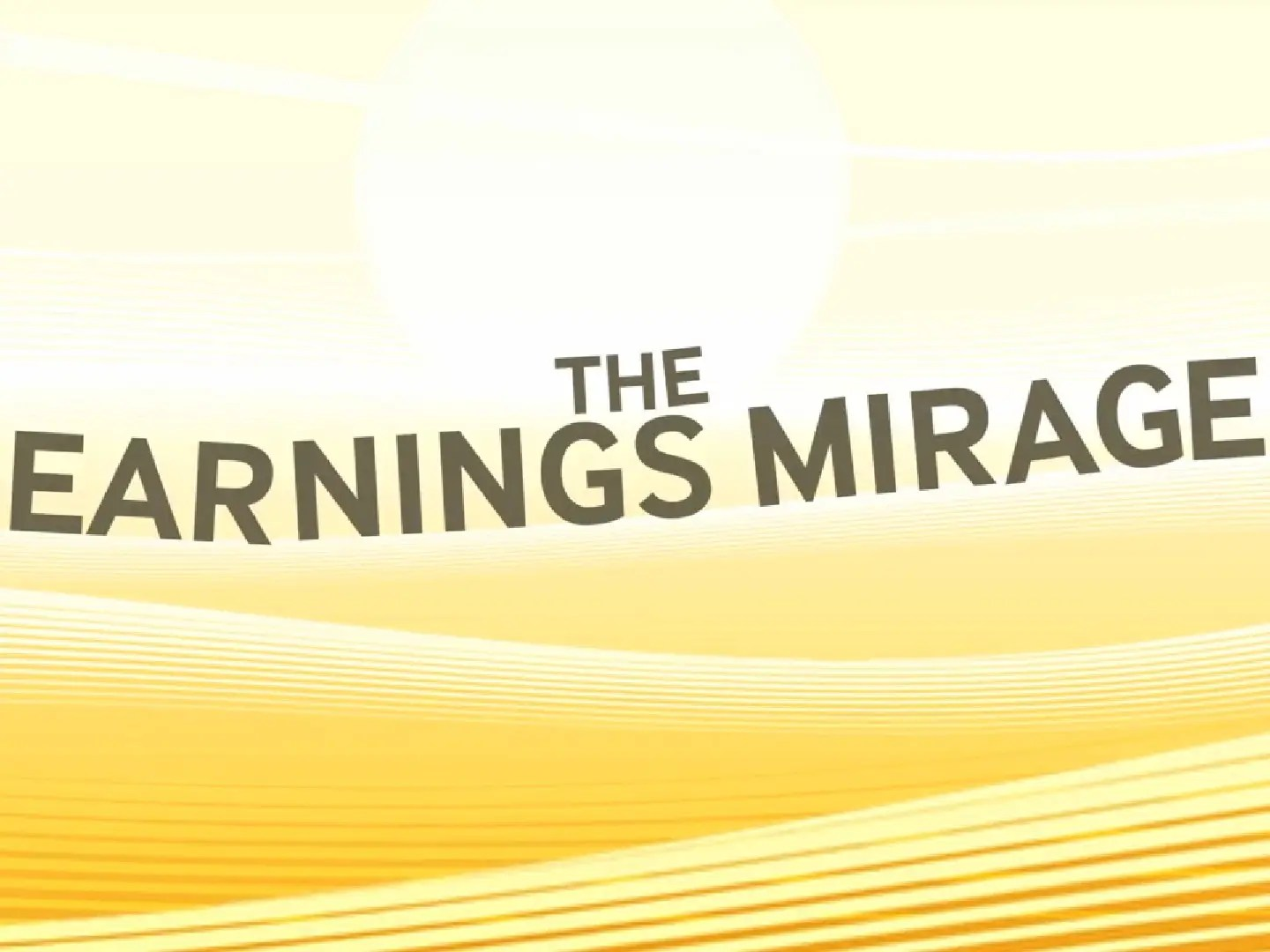 The irony of low interest rates is that they helped create the earnings mirage.