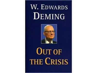 """""""Out of the Crisis"""" by W. Edwards Deming"""