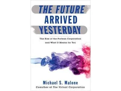 """""""The Future Arrived Yesterday"""" by Michael S. Malone"""