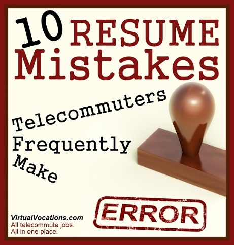 10 Resume Mistakes Telecommuters Frequently Make - Telecommute and ...
