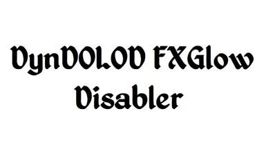 DynDOLOD FXGlow Disabler at Skyrim Special Edition Nexus