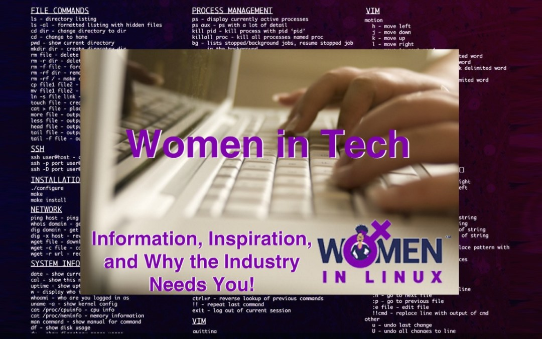 Women in Tech – Information, Inspiration, & Why the Industry Needs You