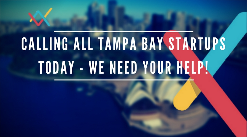 Calling All Tampa Bay Startups Today – We Need Your Help!