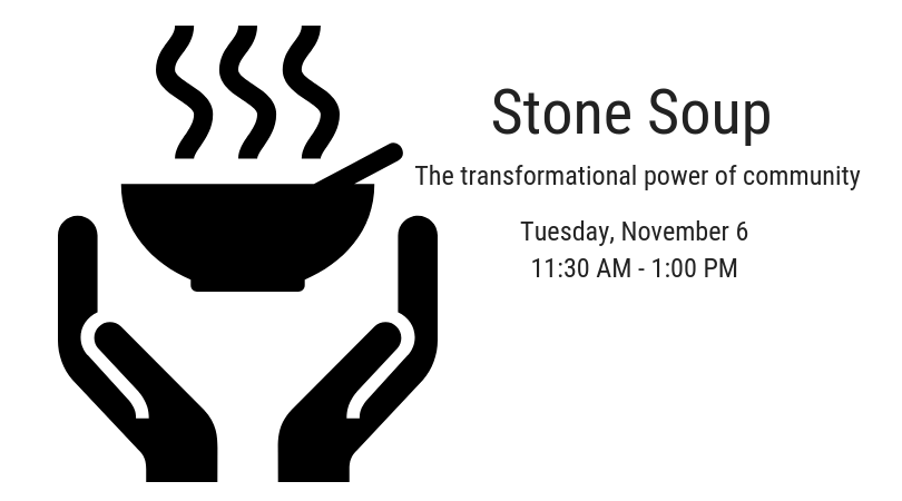 Lunch and Learn – Stone Soup – Souper Tuesday