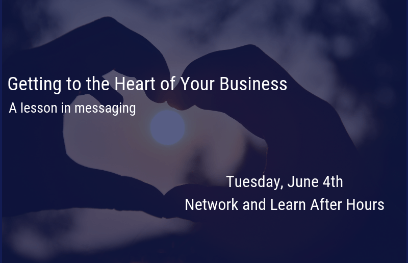 Getting to the Heart of Your Business: a lesson in messaging