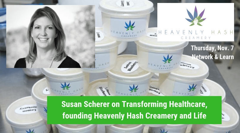 Susan Scherer on Transforming Healthcare, founding Heavenly Hash Creamery and Life