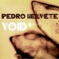 Pedro Helvete – Void