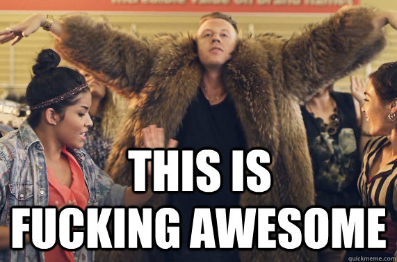 macklemore_this_is_fucking_awesome