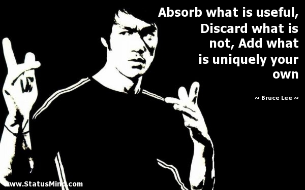 Image result for absorb what is useful discard what is not