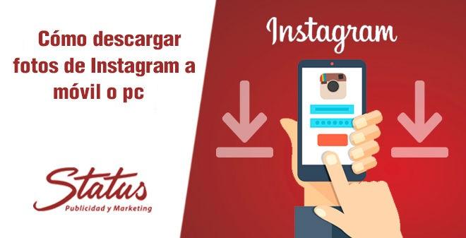 Descargar fotos instagram a pc o móvil
