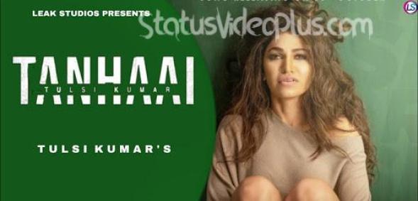 Tanhaai Song Tulsi Kumar Download