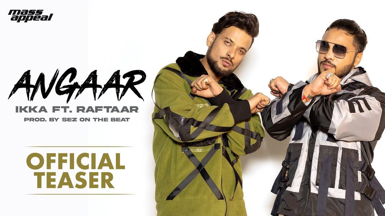 Angaar Song IKKA Raftaar Downloads