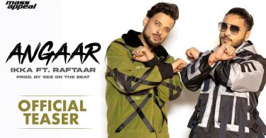 Angaar Song IKKA Raftaar Downloads