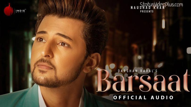 Barsaat Song Darshan Raval Download Whatsapp Status Video