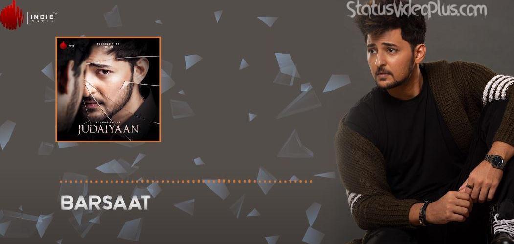Barsaat Song Darshan Raval Download Whatsapp Status Video