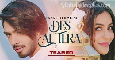 Des Ae Tera Song Karan Sehmbi Download Whatsapp Status Video
