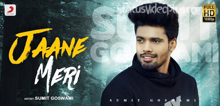 Jaane Meri Song Sumit Goswami Download Whatsapp Status