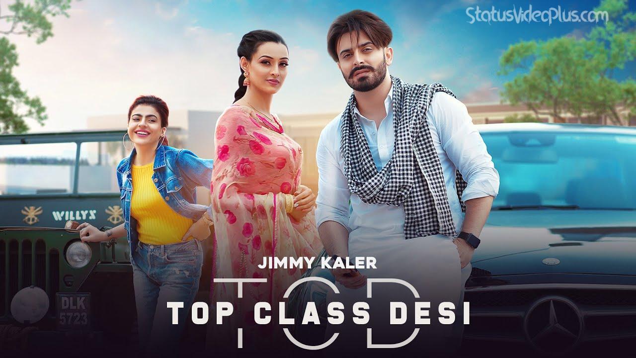 Top Class Desi Song Jimmy Kaler Whatsapp Status Video