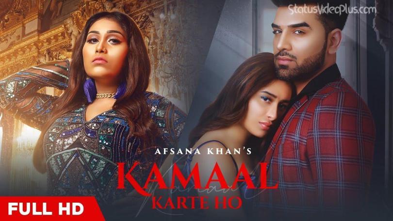 Kamaal Karte Ho Song Afsana Khan Download Status Video