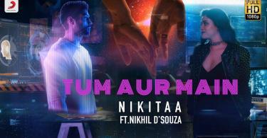 Tum Aur Main Song Nikitaa Nikhil D'souza Download Status Video