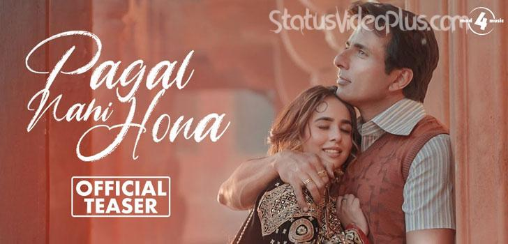 Pagal Nahi Hona Song Sunanda Sharma Download Whatsapp Status Video