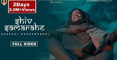 Shiv Sama Rahe Song Hansraj Raghuwanshi Download Status Video