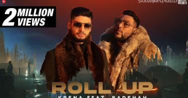 Roll Up Song KR$NA Badshah Download Whatsapp Status Video