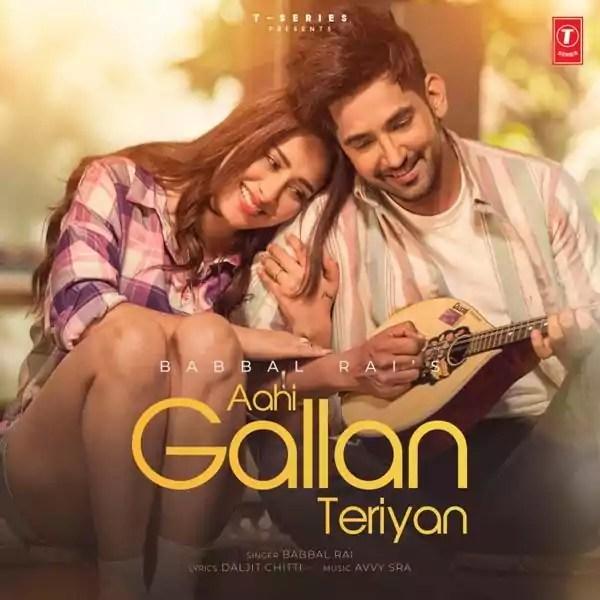 Aahi Gallan Teriyan Song Babbal Rai Download