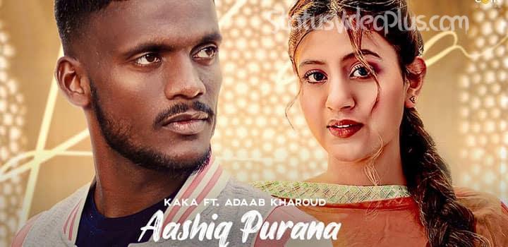 Aashiq Purana Song Kaka Download Whatsapp Status Video